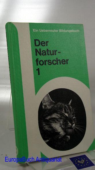 Der Naturforscher 1, Von Tieren und Pflanzen.: Bamberger, Richard, Fritz