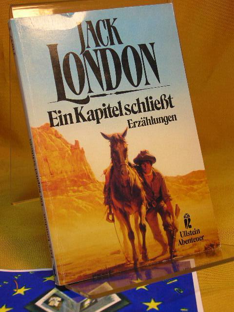 Ein Kapitel schliesst : Erzählungen u. Essays.: London, Jack und