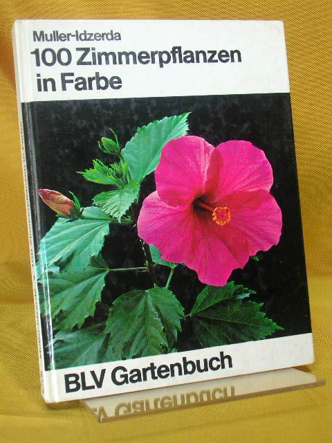 100 Zimmerpflanzen in Farbe : Mit praktischen: Muller-Idzerda, Anna Catharina: