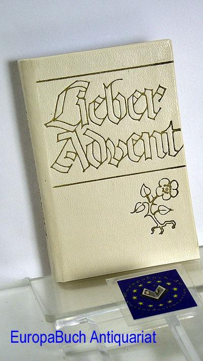 Lieber Advent Gedichte, Lieder, Texte : Mit: Thiele, Herbert und