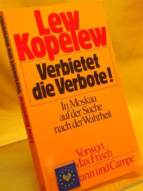 Verbietet die Verbote! : In Moskau auf: Kopelev, Lev Z.: