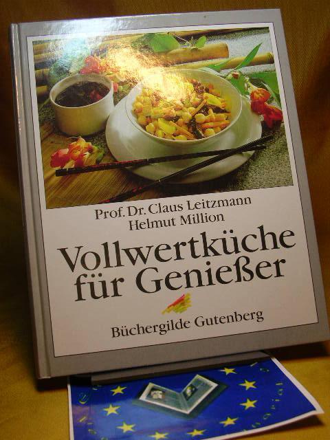 Vollwertküche für Geniesser. Büchergilde Gutenberg : Genießer: Leitzmann, Claus und