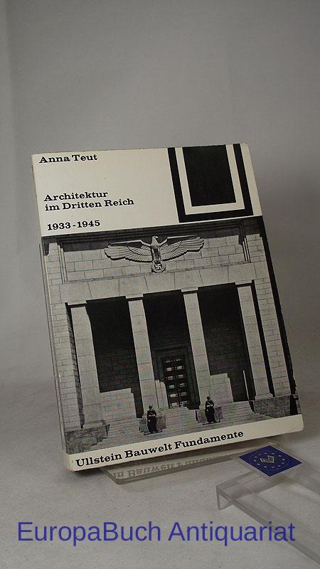 Architektur im Dritten Reich 1933-1945 Bauwelt-Fundamente 19,: Teut, Anna: