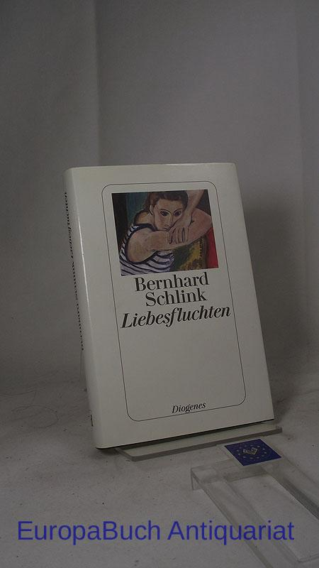 Liebesfluchten. Geschichten.: Schlink, Bernhard: