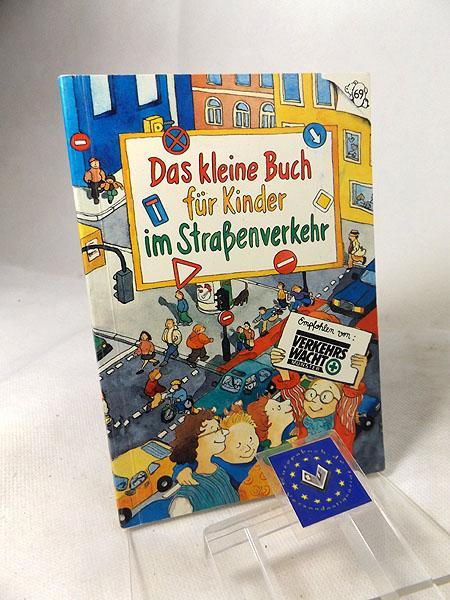 Das kleine Buch für Kinder im Straßenverkehr.: Neie, Sonja, Sabine