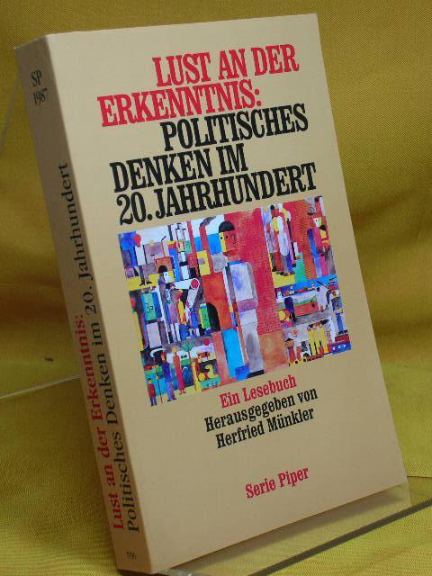 Lust an der Erkenntnis: Politisches Denken im 20. Jahrhundert. Ein Lesebuch