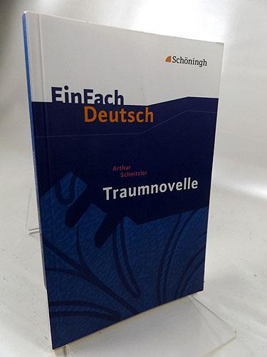 Arthur Schnitzler: Traumnovelle : EinFach Deutsch Textausgaben: Schnitzler, Arthur, Melanie