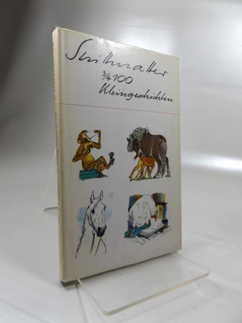 3/4 Hundert Kleingeschichten Illustrationen von Hans Baltzer: Strittmatter, Erwin: