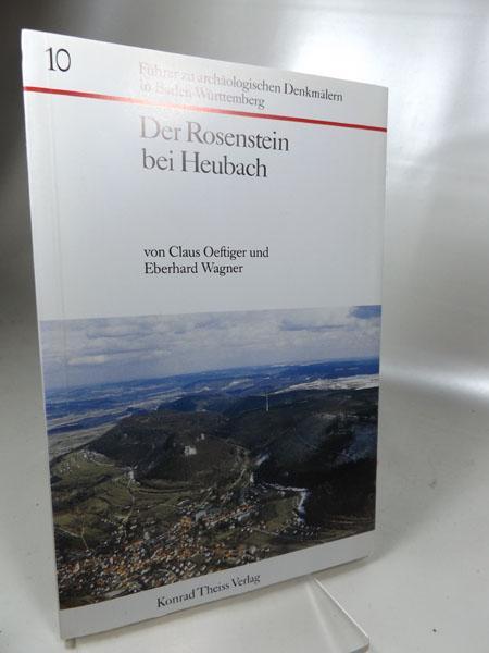 Der Rosenstein bei Heubach. Führer zu archäologischen Denkmälern in Baden-Württemberg Band 10, Herausgegeben von : Landesdenkmalamt in Baden-Württemberg, dem Förderkreis. und der Gesellschaft für Vor- und Frühgeschichte.
