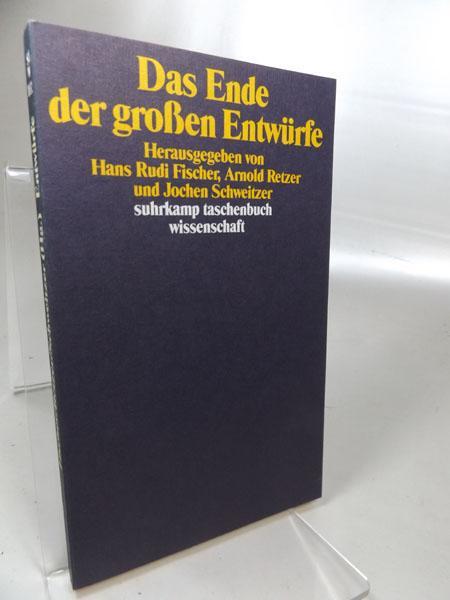 Das Ende der goßen (grossen) Entwürfe. Herausgegeben: Fischer, Hans Rudi