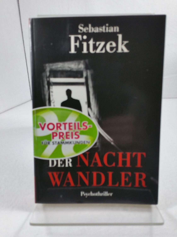 Der Nachtwandler : Psychothriller.: Fitzek, Sebastian:
