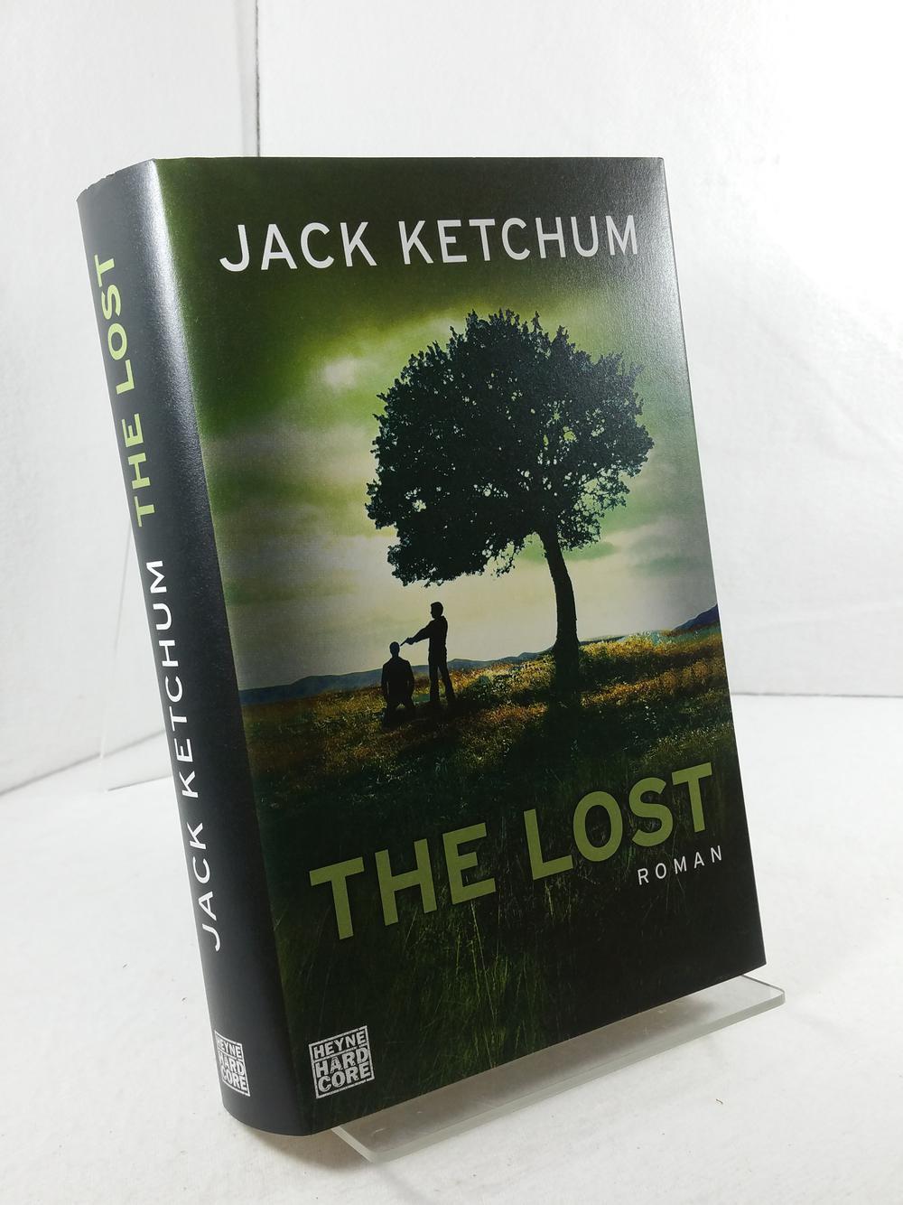 The Lost : Roman. Jack Ketchum. Aus dem Amerikan. von Joannis Stefanidis / Heyne Hardcore - Ketchum, Jack und Joannis Stefanidis