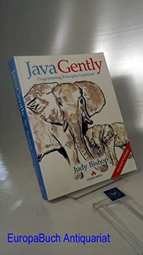 Java Gently : Programming Principles Explained (International Computer Science Pepartment)