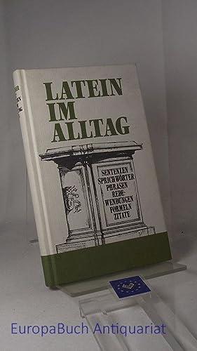 Latein im Alltag Alphabetisch geordnetes Nachschlagewerk von: Sellner, Alfred: