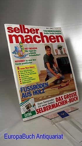 selber machen Heft 3/ März 1992 Die: Brauer, Joachim und