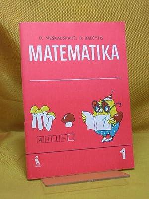 Matematika. Mokymo priemone I klasei. I (1.): Meskauskaite, D. und