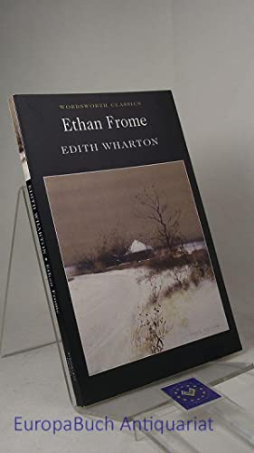 Ethan Frome Wordsworth Classics Introduction and Notes: Wharton, Edith: