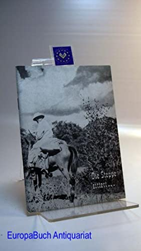 Die Steppe zittert. Originalbericht über den Ritt: Erich , P.