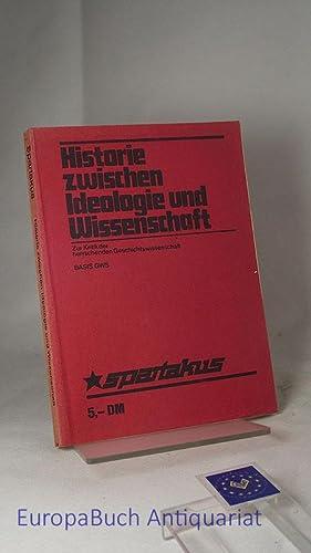 Historie zwischen Ideologie und Wissenschaft.Diskussions-Materialien. Zur Kritik