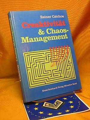 Creaktivität und Chaos-Management.: Czichos, Reiner:
