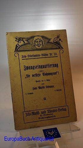 """Iris-Dilettanten-Bühne ; Nr 22: Zwangseinquartierung oder """" Die verflixte Wohnungsnot&..."""