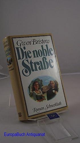 Die noble Strasse : Roman Aus dem: Bristow, Gwen: