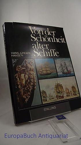 Von der Schönheit alter Schiffe. Unter Mitarb.: Hansen, Hans Jürgen,