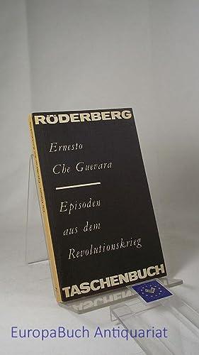 Episoden aus dem Revolutionskrieg Ins Deutsche übertragen: Che Guevara, Ernesto: