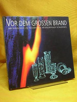Vor dem grossen Brand : Archäologie zu: Lutz, Dietrich: