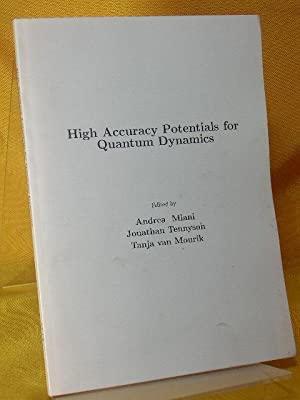 High Accuracy Potentials for Quantum Dynamics.: Miani, Andrea, Jonathan Tennyson und Tanja van ...