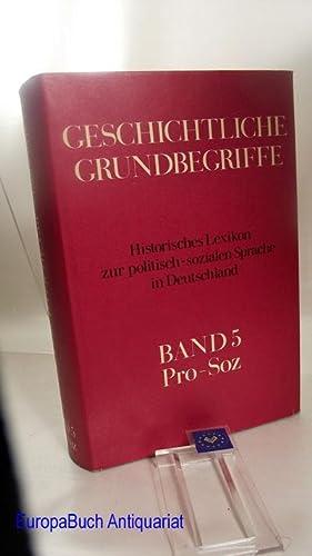 Geschichtliche Grundbegriffe : 5 Band Pro-Soz, Historisches: Brunner, Otto, Werner