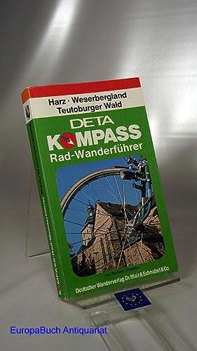 Deta Kompass Rad-Wanderführer Harz, Weserbergland, Teutoburger Wald,: Goedeke, Richard: