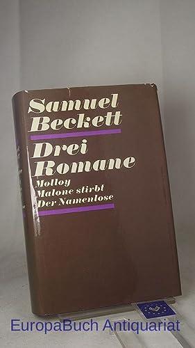 Drei Romane : Molloy. Malone stirbt. Der: Beckett, Samuel: