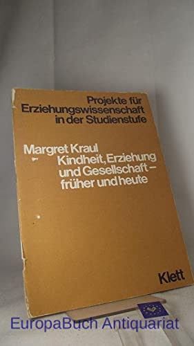 Kindheit, Erziehung und Gesellschaft - früher und heute Projekt für ...