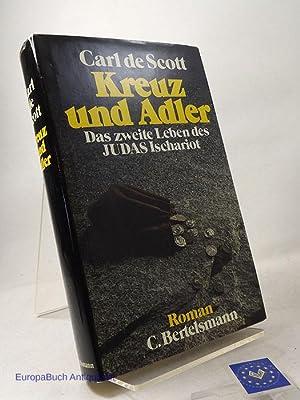 Kreuz und Adler. Roman Das zweite Leben: Scott, Carl de: