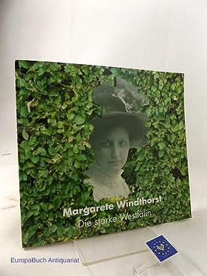 Margarete Windthorst - Die starke Westfälin. Aus: Blaschke, Ursula Ruth:
