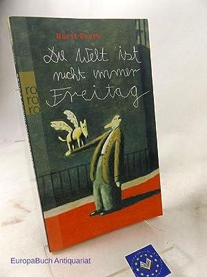 Die Welt ist nicht immer Freitag.: Evers, Horst: