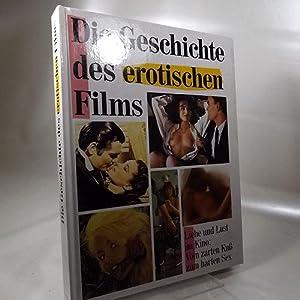 Die Geschichte des erotischen Films. Vom zarten: Schulz, Berndt und