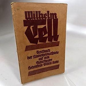 Wilhelm Tell : Landesheimatspiele der Provinz Westfalen in Witten-Ruhr. Naturtheater im Stadtwald ...