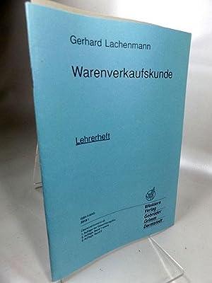 Warenverkaufskunde : Lehrerheft: Lachenmann, Gerhard: