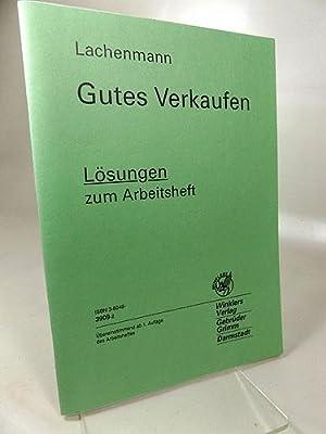 Gutes Verkaufen; Lösungen zum Arbeitsheft Lösungen übereinstimmend: Lachenmann, Gerhard: