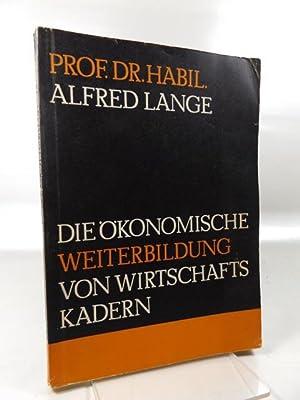Die ökonomische Weiterbildung von Wirtschaftskadern : Erfahrungen, Probleme.: Lange, Alfred: