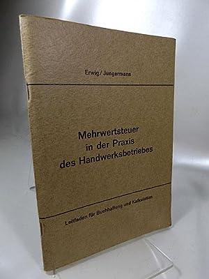 Mehrwertsteuer in der Praxis des Handwerksbetriebes : Erwig, Wolfgang und