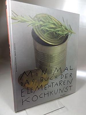 Minimal : Das Buch der elementaren Kochkunst.: Rottmann, Hermann und
