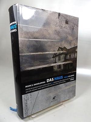 Das Haus. House of Leaves Mit einer: Danielewski, Mark Z.
