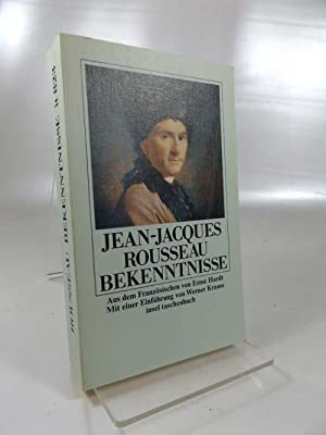 Bekenntnisse. Aus d. Franz. von Ernst Hardt.: Rousseau, Jean-Jacques und