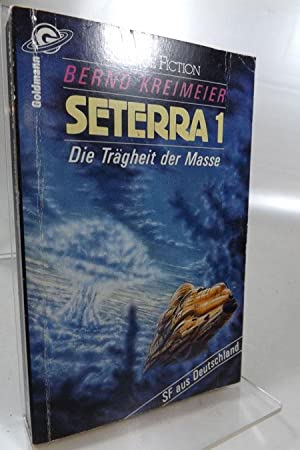 Seterra 1., Die Trägheit der Masse. Goldmann 23480 Science fiction