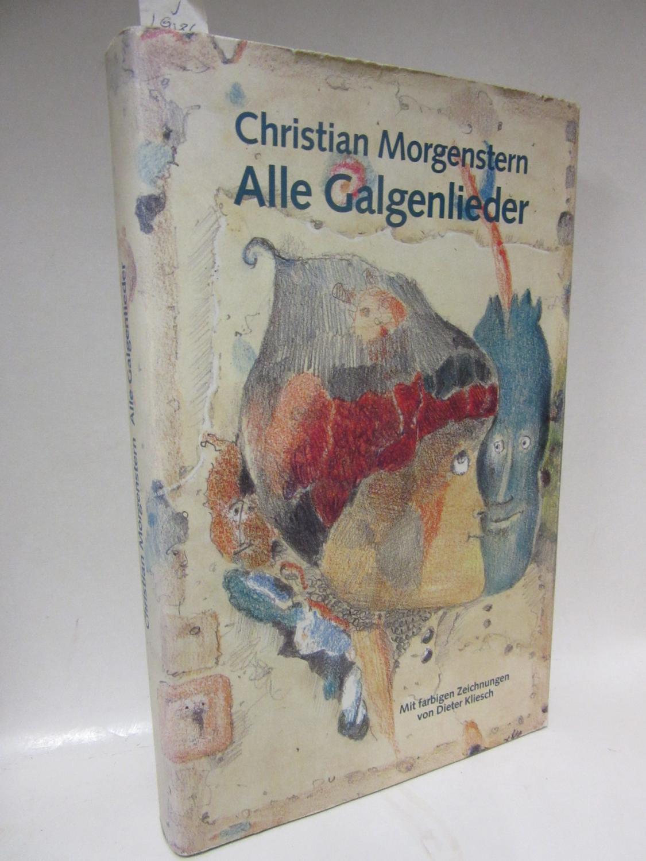 Alle Galgenlieder. Galgenlieder, Palmström, Palma Kunkel, Gingganz.: Morgenstern, Christian: