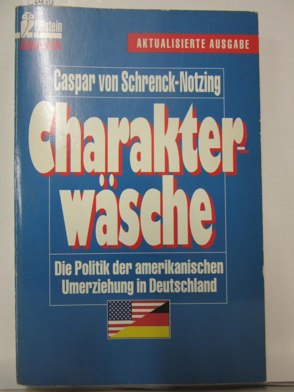 Charakterwäsche. Die Politik der amerikanischen Umerziehung in: Schrenck-Notzing, Caspar von: