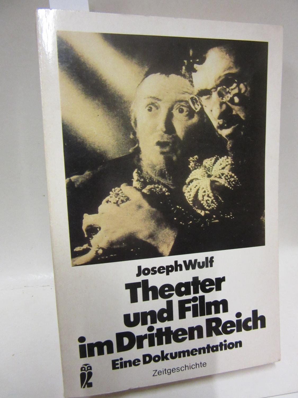 Theater und Film im Dritten Reich. Eine Dokumentation. - Wulf, Joseph